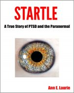 Startle: A True Story of PTSD and the Paranormal - Book Cover
