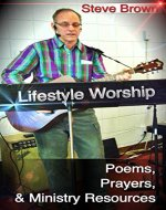Lifestyle Worship: Poems, Prayers & Ministry Resources - Book Cover