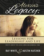 Alexia's Legacy: Lessons for Leadership and Life - Book Cover