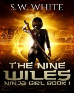 The Nine Wiles (Ninja Girl Book 1) - Book Cover