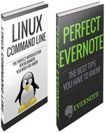 Evernote and Linux Boxed Set: Perfect Evernote and Linux Command Line Boxed Set (101 evernote app, evernote, evernote essentials, evernote for beginners, ... linux kemel, linnux command line, evernote) - Book Cover