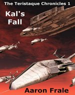 Kal's Fall (Part 1) (The Teristaque Chronicles) - Book Cover