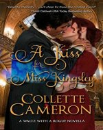A Kiss for Miss Kingsley (A Waltz with a Rogue Novella Book 1) - Book Cover