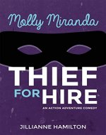 Molly Miranda: Thief for Hire (Book 1) Action Adventure Comedy - Book Cover