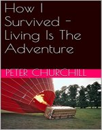 How I Survived - Living Is The Adventure - Book Cover
