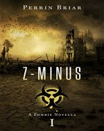 Z-Minus: The Zombie Apocalypse Series (Book 1) - Book Cover
