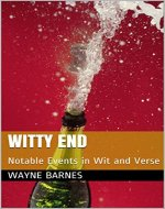 Witty End: Notable Events in Wit and Verse - Book Cover
