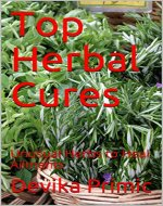 Top Herbal Cures: Unusual Herbs to Heal Ailments - Book Cover