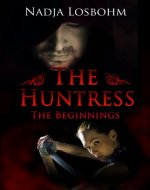 The Huntress (The Beginnings Book 1) - Book Cover