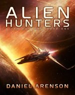 Alien Hunters (Alien Hunters Book 1): A Free Space Opera Novel - Book Cover