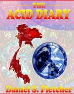The Acid Diary: LSD, Thailand & The Heart of a Heartless World (Diaries Book 1) - Book Cover