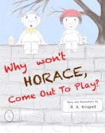 Why won't Horace come out to play? - Book Cover