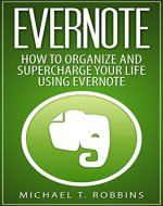 Evernote: How to Organize and Supercharge Your Life Using Evernote - Book Cover