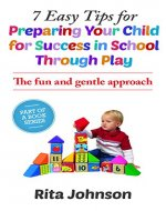 The child Care Book:7 Easy Tips for Preparing Your Child...