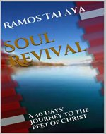 SOUL REVIVAL: A 40 Days' Journey to the Feet of CHRIST - Book Cover