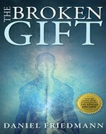 The Broken Gift: Harmonizing the Biblical and scientific accounts of human origins (Inspired Studies Book 2) - Book Cover