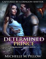 Determined Prince: A Qurilixen World Novel (Captured by a Dragon-Shifter Book 1) - Book Cover