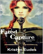 Fated Capture (Fated Keepers Series Book 1) - Book Cover