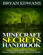 Unofficial Minecraft Secrets Handbook. Tricks and Traps for Master Minecrafters' Online Survival Mode: (Minecraft, minecraft free books, minecraft handbook) - Book Cover
