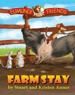 Eumundi And Friends: Farm Stay: Farm Feeding Fun - Book Cover