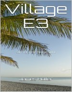 Village E3: Survival of the Human Spirit