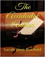 The Accidental Author (The What, Why, Where, When, Who & How Book Promotion Series 1) - Book Cover