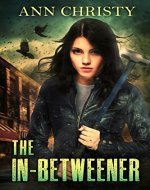 The In-Betweener (Between Life and Death Book 1) - Book Cover