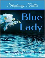 Blue Lady: The Angelica Mason Series - Book Cover