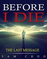 Before I Die: The Last Message - Book Cover