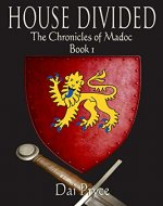 House Divided: The Medieval Welsh Prince Who Discovered America (The Chronicles of Madoc Book 1) - Book Cover