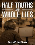 Half Truths and Whole Lies: a novel of psychological suspense - Book Cover