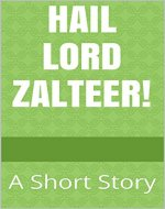 Hail Lord Zalteer - Book Cover
