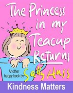 Children's Books: THE PRINCESS IN MY TEACUP RETURNS (Adorable, Rhyming Bedtime Story/Picture Book for Beginner Readers About Being Your Best, Ages 2-7) - Book Cover
