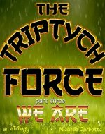 The Triptych Force: WE ARE - Book Cover
