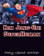 Kim Jong-Un: SuperHuman - Book Cover