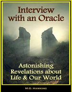 Interview with an Oracle - Astonishing Revelations about Life and...