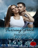 Pursuing Grace (Shifter Chronicles Book 0)
