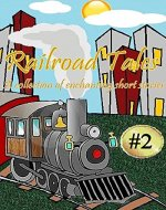 Short Stories #2: Railroad Tales-A collection of enchanting short stories - Book Cover