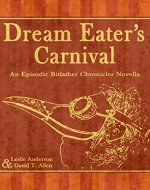 Dream Eater's Carnival: An Episodic Bitlather Chronicles Novella - Book Cover