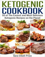 Ketogenic Cookbook: 55 of The Easiest and Most Delicious Ketogenic Recipes on the Planet (Low Carb Diet, Ketosis Diet) - Book Cover