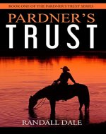 Pardner's Trust: 2016 Will Rogers Medallion Award Finalist (The Pardner's Trust Series) - Book Cover