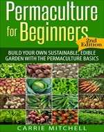 Permaculture: Build Your Sustainable and Edible Garden with the Permaculture Basics (Gardening- Permaculture Book 1) - Book Cover