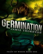 Germination (Feast of Weeds Book 1): A Novella - Book Cover