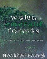 Within Emerald Forests: Book 1 of the Cryptozoology Series - Book Cover