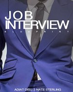 Job Interview Blueprint: Proven job interview tips, tricks, and answers to help get your dream job every time - Book Cover