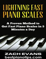 Lightning Fast Piano Scales: A Proven Method to Get Fast Piano Scales in 5 Minutes a Day (Piano Lessons, Piano Exercises) - Book Cover