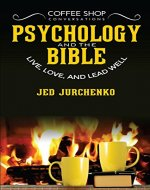 Coffee Shop Conversations Psychology and the Bible: Live, Love, and Lead Well - Book Cover