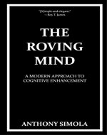 The Roving Mind: A Modern Approach to Cognitive Enhancement - Book Cover