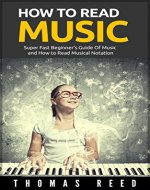 Music Theory Free: How To Read Music - Super Fast Beginner's Guide Of Music and How to Read Musical Notation (Music Theory Free Super Series Book 1) - Book Cover