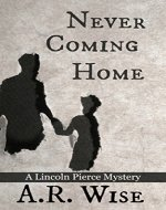 Never Coming Home (Lincoln Pierce Mysteries Book 1) - Book Cover